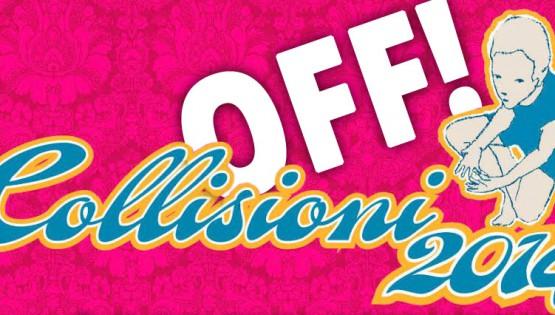 """Collisioni """"Off"""": i palchi minori del festival"""